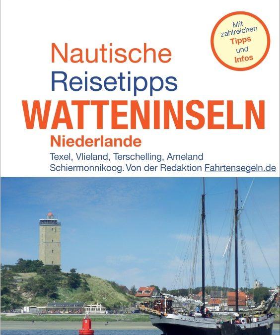 """Ratgeber """"Nautische Reisetipps Watteninseln Niederlande"""""""
